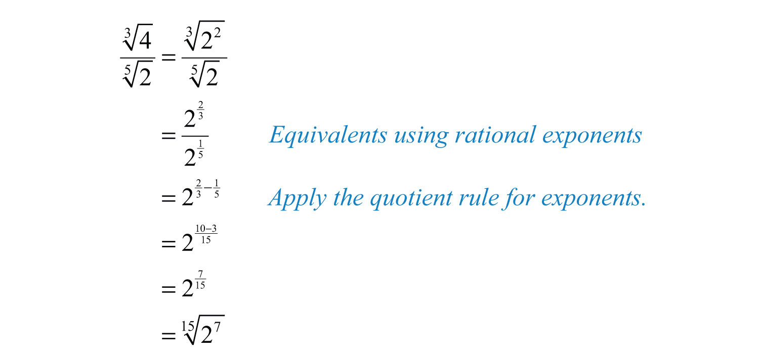 Begin By Converting The Radicals Into An Equivalent Form Using Rational  Exponents And Then Apply The Quotient Rule For Exponents